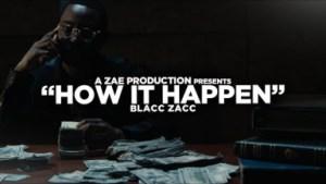 Video: Blacc Zacc - How It Happen